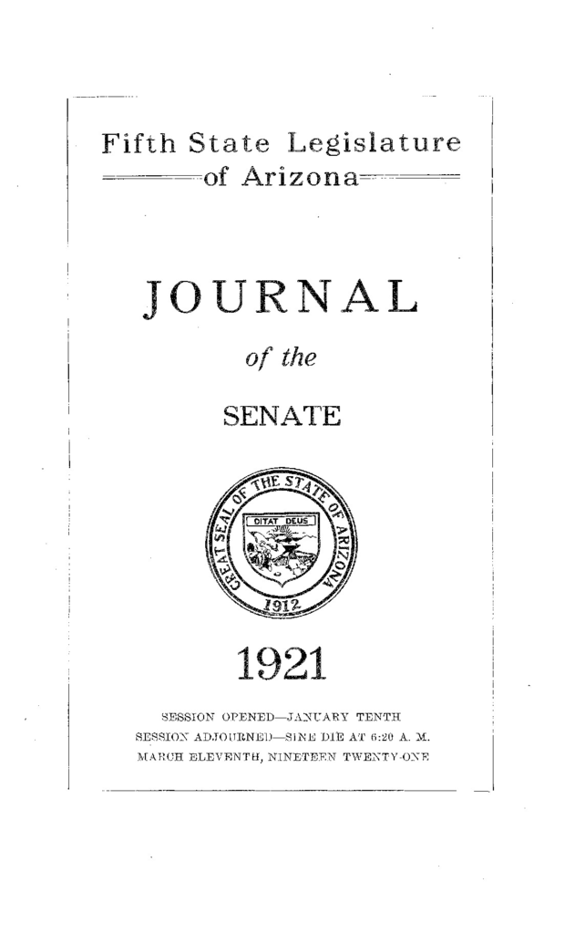 Journal of the House of Representatives State of Arizona 1921 Fifth Legislature Regular Session Journal of the Senate State of Arizona 1921