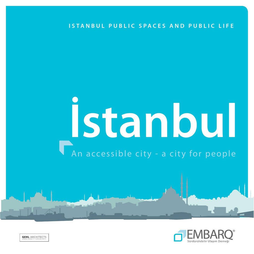 Istanbul – Public Space Public Life by Gehl Making Cities for People issuu
