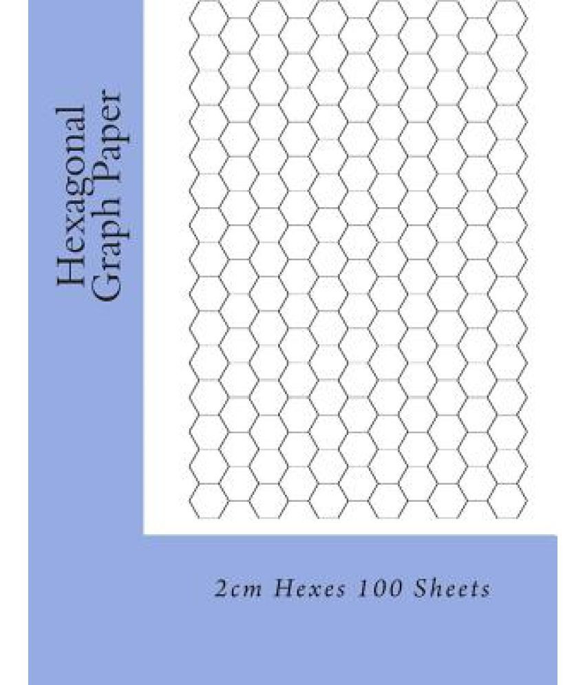 Hexagon Graph Paper Nice Hexagonal Graph Paper 2cm Hexes 100 Sheets